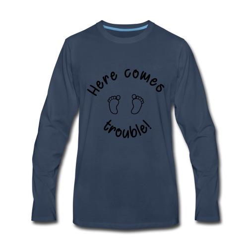 Here comes trouble - Men's Premium Long Sleeve T-Shirt