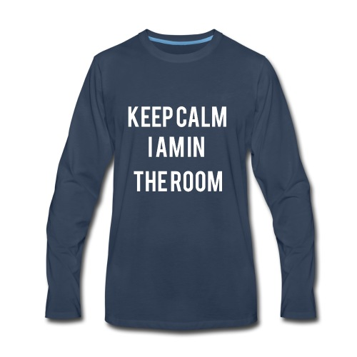 I'm here keep calm - Men's Premium Long Sleeve T-Shirt