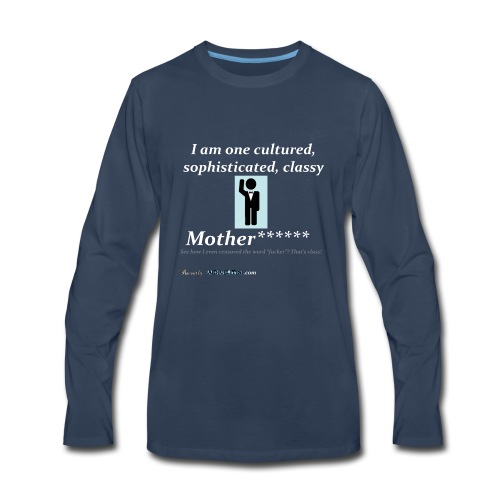 Classy Motherf***** - Men's Premium Long Sleeve T-Shirt