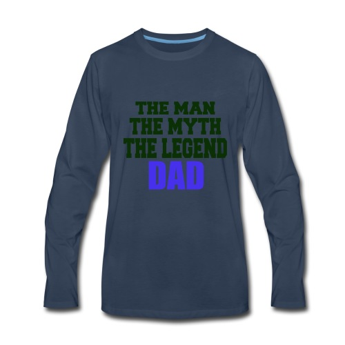 Father's Day the man the myth the legend - Men's Premium Long Sleeve T-Shirt