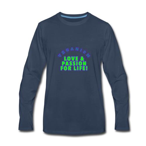 VEGANISM: LOVE PASSION FOR LIFE! - Men's Premium Long Sleeve T-Shirt