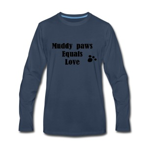 Muddy Paws Equals Love - Men's Premium Long Sleeve T-Shirt