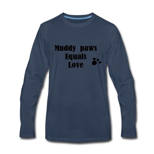 Muddy Paws Equals Love - Men's Premium Long Sleeve T-Shirt