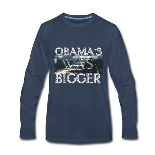 Obama's Was Bigger - Men's Premium Long Sleeve T-Shirt