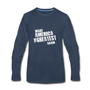Make America the Greatest Again - Men's Premium Long Sleeve T-Shirt