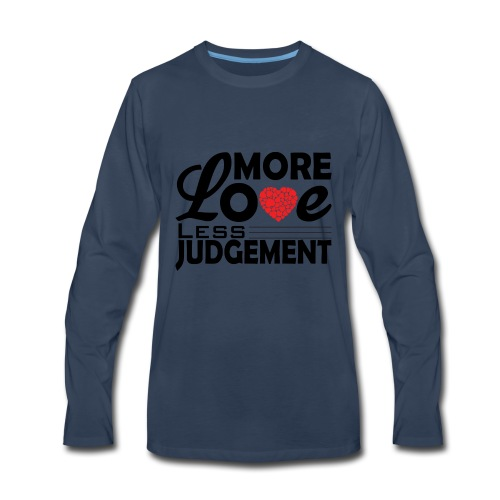 more love less judjment - Men's Premium Long Sleeve T-Shirt