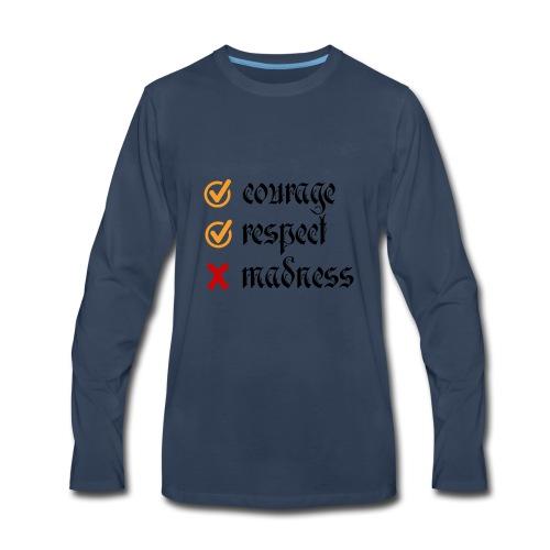 Courage Respect Madness - Men's Premium Long Sleeve T-Shirt