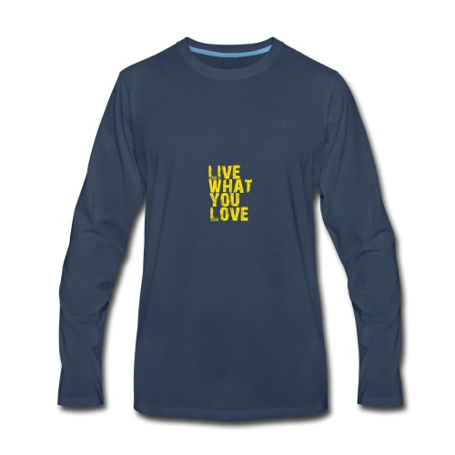 live what you love - Men's Premium Long Sleeve T-Shirt