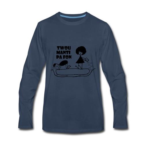 Twou_manti_pa_fon - Men's Premium Long Sleeve T-Shirt