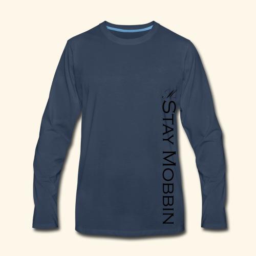 Stay Mobbin - Men's Premium Long Sleeve T-Shirt