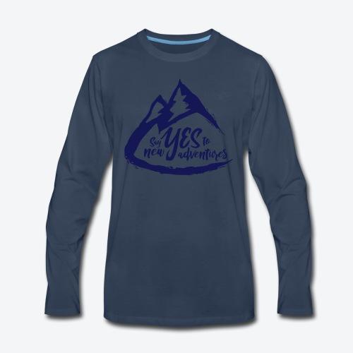 Say Yes to Adventure - Dark - Men's Premium Long Sleeve T-Shirt
