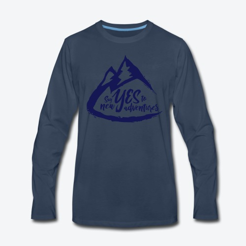Say Yes to Adventure - Dark - Men's Premium Long Sleeve T-Shirt
