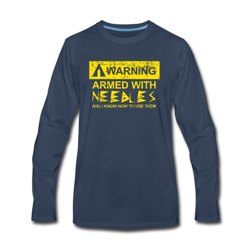 WARNING Armed With Needles - Men's Premium Long Sleeve T-Shirt