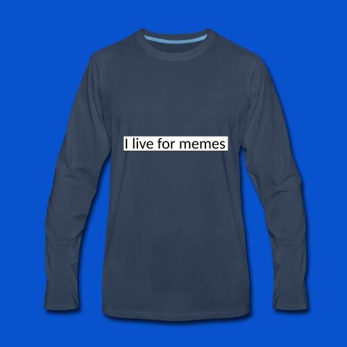 I live for memes - Men's Premium Long Sleeve T-Shirt