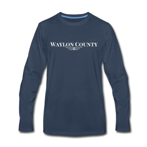 Waylon County Texas Stories by Heath Dollar - Men's Premium Long Sleeve T-Shirt