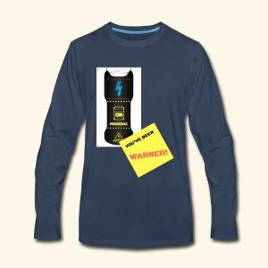 YOU'VE BEEN WARNED taser. - Men's Premium Long Sleeve T-Shirt