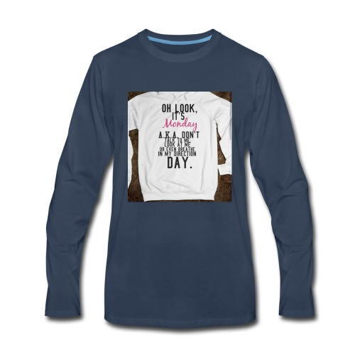 Oh look it's monday - Men's Premium Long Sleeve T-Shirt