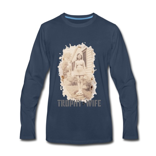 TROPHY WIFE - Men's Premium Long Sleeve T-Shirt