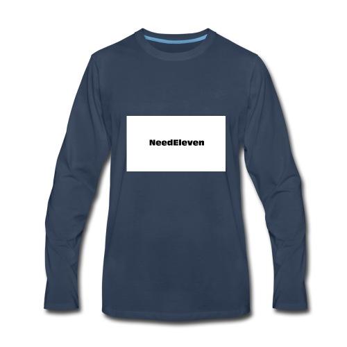 NeedEleven - Men's Premium Long Sleeve T-Shirt