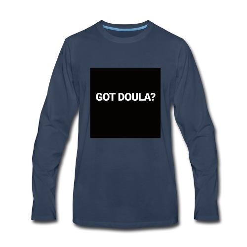 Got Doula? - Men's Premium Long Sleeve T-Shirt