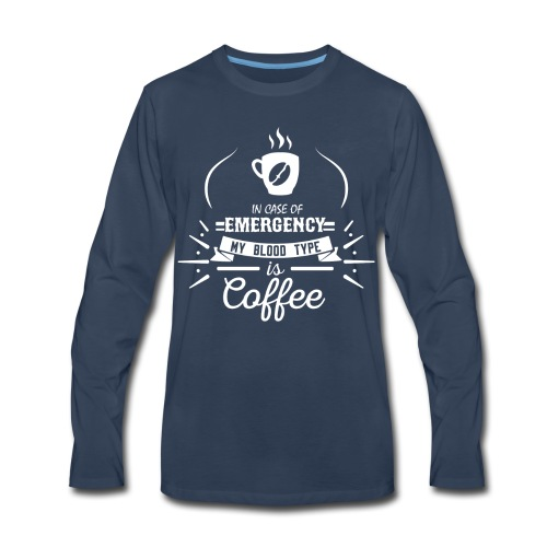 Coffee Blood Type | White Letters - Men's Premium Long Sleeve T-Shirt