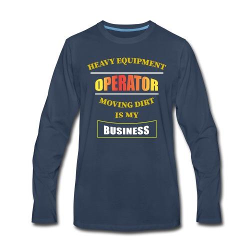 HEAVY EQUIPMENT OPERATOR - Men's Premium Long Sleeve T-Shirt