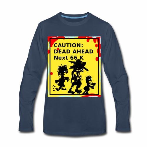 Dead Ahead! - Men's Premium Long Sleeve T-Shirt