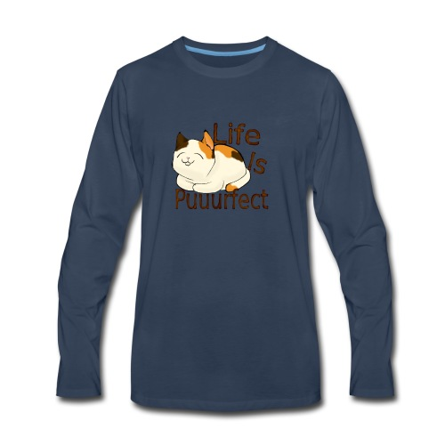 life is perfect when you're a cat - Men's Premium Long Sleeve T-Shirt