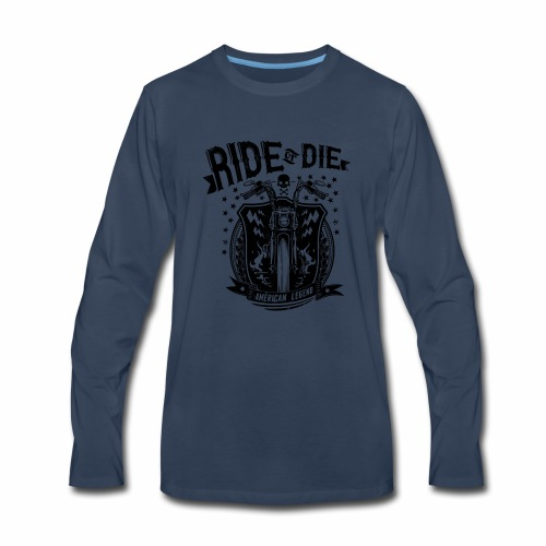 Ride or Die! - Men's Premium Long Sleeve T-Shirt