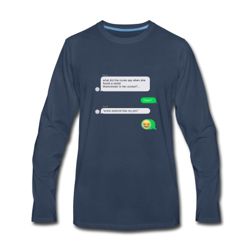 FUNNY NURSE JOKE - Men's Premium Long Sleeve T-Shirt
