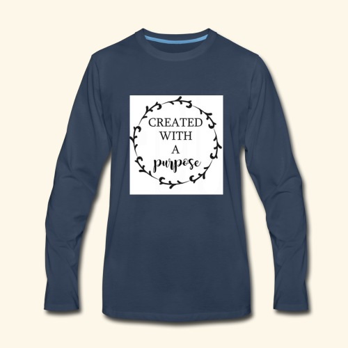 Created with purpose! - Men's Premium Long Sleeve T-Shirt
