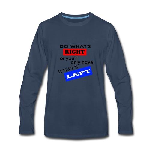 Do What's Right... - Men's Premium Long Sleeve T-Shirt