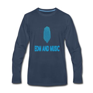 EDM and MUSIC - Men's Premium Long Sleeve T-Shirt
