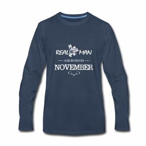 real man born in november - Men's Premium Long Sleeve T-Shirt