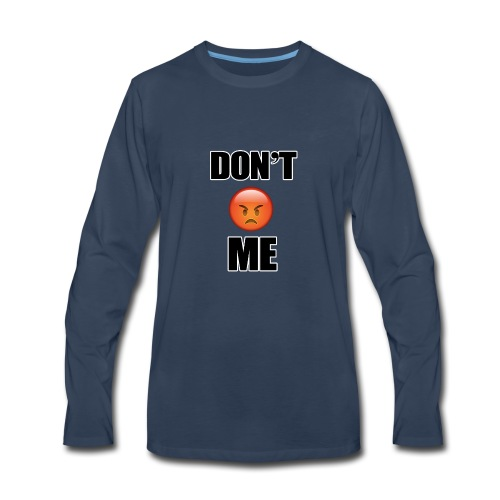 Dont Angry Me - Men's Premium Long Sleeve T-Shirt