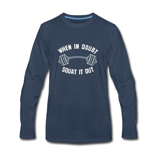 Squat life - Men's Premium Long Sleeve T-Shirt