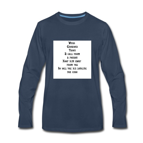 finest designs possible for us to wear and comfort - Men's Premium Long Sleeve T-Shirt