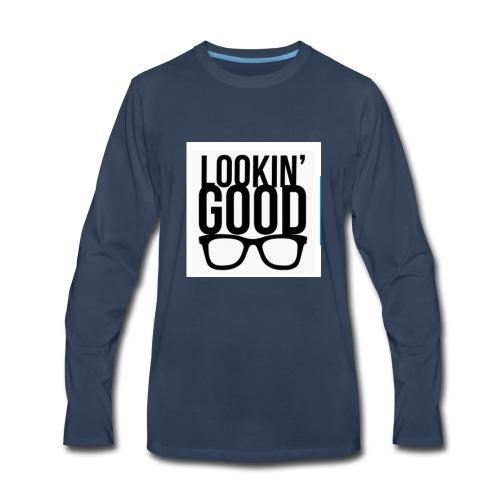 Looking good t shirt unisex design - Men's Premium Long Sleeve T-Shirt