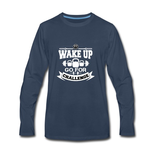 Wake Up and Take the Challenge - Men's Premium Long Sleeve T-Shirt