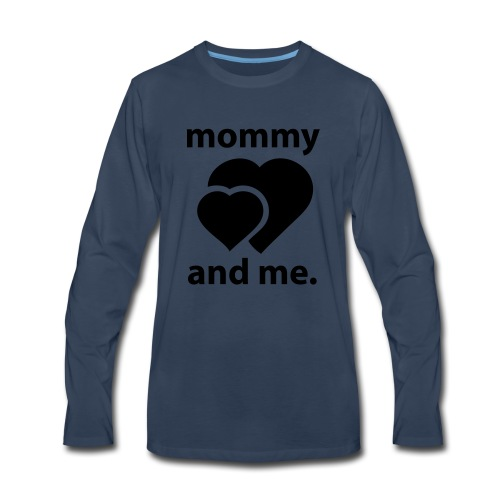 Mommy and Me - Men's Premium Long Sleeve T-Shirt