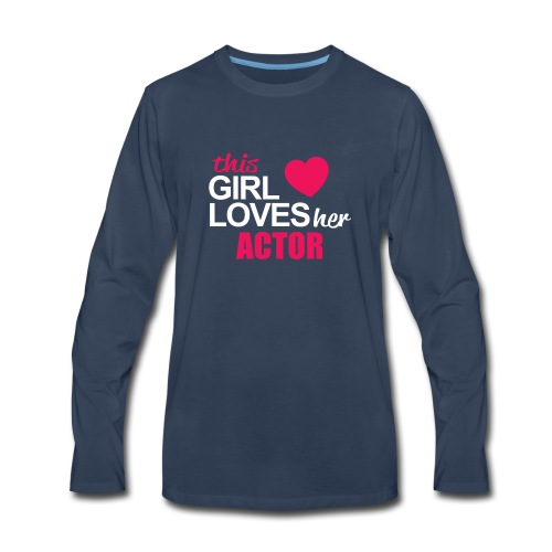 This Girl Loves Her ACTOR - Men's Premium Long Sleeve T-Shirt