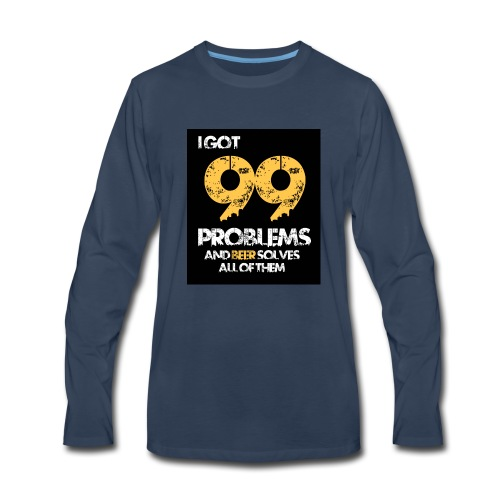 I got 99 problems.. - Men's Premium Long Sleeve T-Shirt