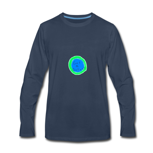 Got a Dollar? - Men's Premium Long Sleeve T-Shirt