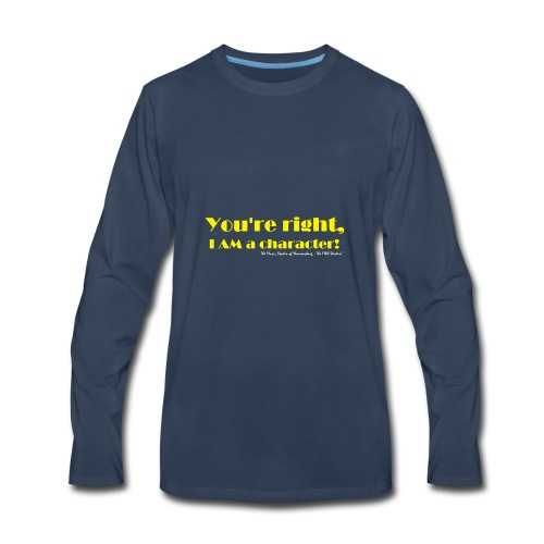 I'm a Character! - Men's Premium Long Sleeve T-Shirt
