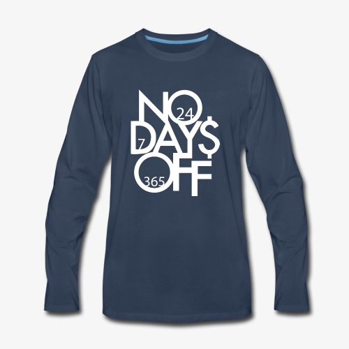 No Days Off - White Font - Men's Premium Long Sleeve T-Shirt