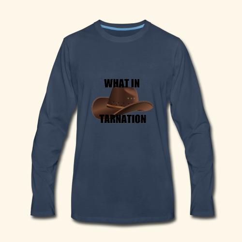 What In Tarnation Meme - Men's Premium Long Sleeve T-Shirt