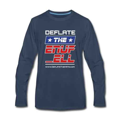 DEFLATE THE ENUF _ELL censored w/white DEFLATE - Men's Premium Long Sleeve T-Shirt