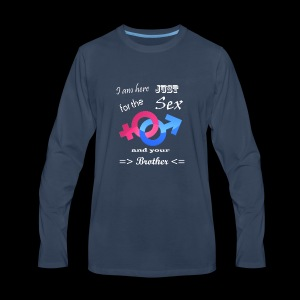 I Am Here Just For The Sex And Your Brother - Men's Premium Long Sleeve T-Shirt