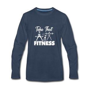 Take That Fitness is a Lifestyle - Men's Premium Long Sleeve T-Shirt