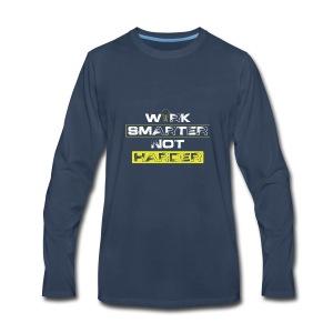 Work Smarter, Not Harder - Men's Premium Long Sleeve T-Shirt